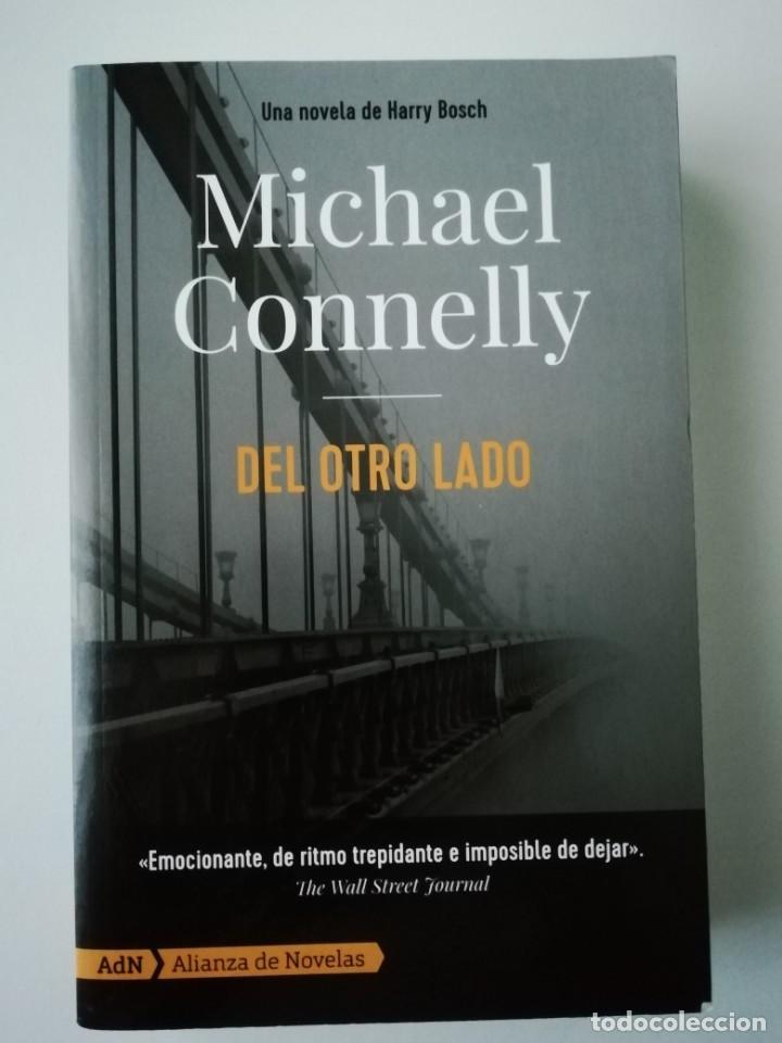 DEL OTRO LADO - MICHAEL CONNELLY - ED. ALIANZA / ADN 2019 (Libros antiguos (hasta 1936), raros y curiosos - Literatura - Terror, Misterio y Policíaco)