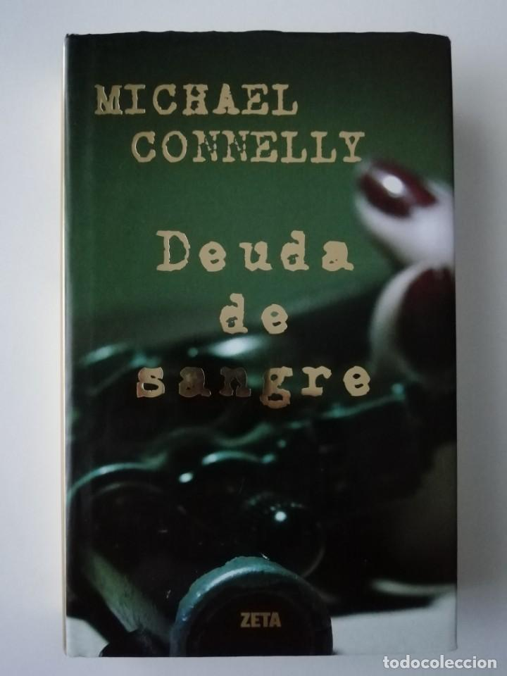 DEUDA DE SANGRE - MICHAEL CONNELLY - ED. B 2009 (Libros antiguos (hasta 1936), raros y curiosos - Literatura - Terror, Misterio y Policíaco)