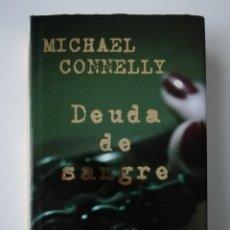 Libros antiguos: DEUDA DE SANGRE - MICHAEL CONNELLY - ED. B 2009 . Lote 187387916