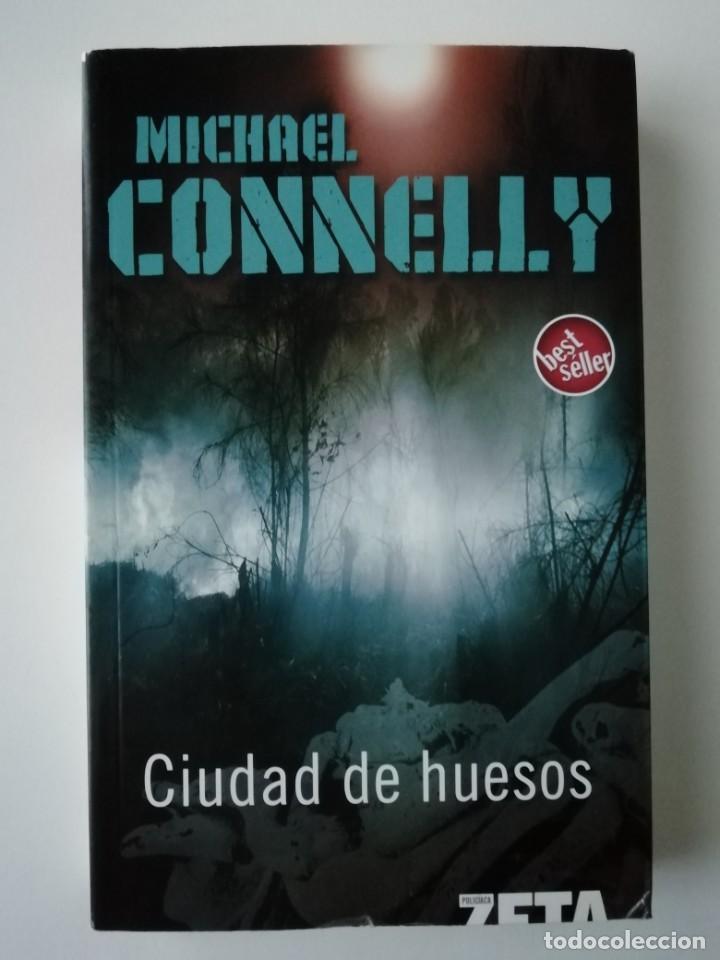 CIUDAD DE HUESOS - MICHAEL CONNELLY - ED. B 2006 (Libros antiguos (hasta 1936), raros y curiosos - Literatura - Terror, Misterio y Policíaco)