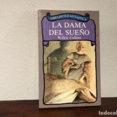 Libros antiguos: LA DAMA DEL SUEÑO. WILKIE COLLINS. EDITORIAL OBELISCO. TERROR. MISTERIO. NUEVO. Lote 189964128