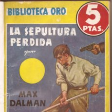 Libros antiguos: LOTE DE 6 NOVELAS B. ORO AMARILLA - - OPPENHEIM . MAX DALMAN , - LARTSINIM . Lote 190335495
