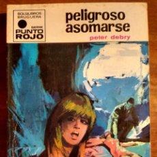 Libri antichi: NOVELA BOLSILIBRO. PELIGROSO ASOMARSE. PETER DEBRY. PUNTO ROJO. N. 429.. Lote 190372762