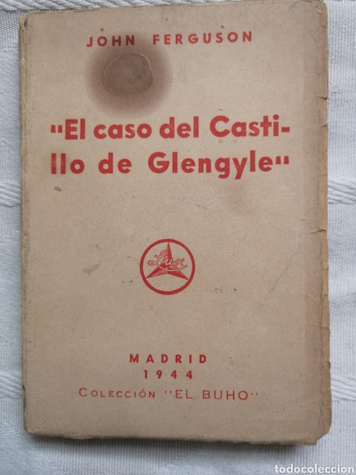EL CASO DEL CASTILLO DE GLENGYLE JOHN FERGUSON RUSTICA MDRID 1944 LUX 237 PP. ILUSTRACIONES. (Libros antiguos (hasta 1936), raros y curiosos - Literatura - Terror, Misterio y Policíaco)
