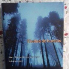 Libros antiguos: MICHAEL CONNELLY - CIUDAD DE HUESOS. Lote 190849997