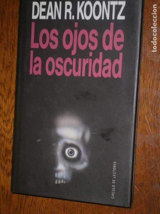LOS OJOS DE LA OSCURIDAD DEAN R.KOONTZ CIRCULO DE LECTORES (Libros antiguos (hasta 1936), raros y curiosos - Literatura - Terror, Misterio y Policíaco)