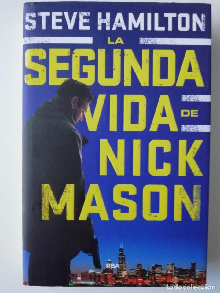 LA SEGUNDA VIDA DE NICK MASON - STEVE HAMILTON - ED RBA 2018 (Libros antiguos (hasta 1936), raros y curiosos - Literatura - Terror, Misterio y Policíaco)
