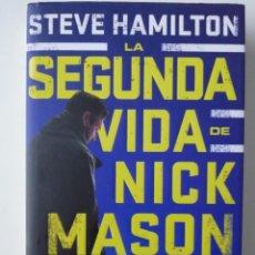 Libros antiguos: LA SEGUNDA VIDA DE NICK MASON - STEVE HAMILTON - ED RBA 2018. Lote 191310561