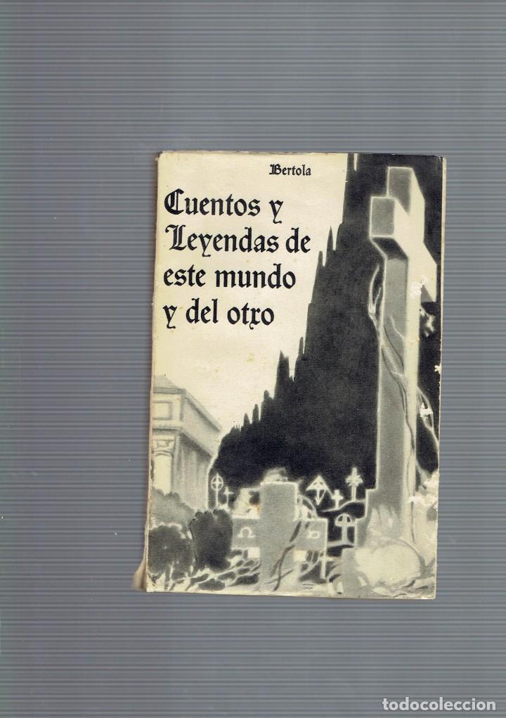 CUENTOS Y LEYENDAS DE ESTE MUNDO Y DEL OTRO, BERTOLA 1959 EDICIONES PAULINAS (Libros antiguos (hasta 1936), raros y curiosos - Literatura - Terror, Misterio y Policíaco)