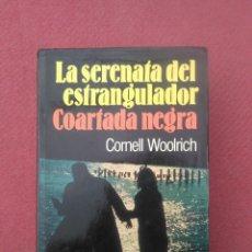 Livros antigos: CORNELL WOOLRICH - LA SERENATA DEL ESTRANGULADOR. COARTADA NEGRA - ACERVO DISCOLIBRO - 1975. Lote 191778817