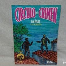 Livres anciens: CIRCULO DEL CRIMEN N° 110 - RAFFLES - EDICIONES FORUM. Lote 192417370