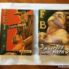 Libros antiguos: NOVELA FBI POLICIACA, Nº 272-450 ANTIGUA AÑOS 1955 Y 1958 LOTE 2 NOVELAS. Lote 192875258