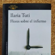 Libros antiguos: FLORES SOBRE EL INFIERNO, DE ILARIA TUTI. Lote 193399127