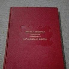 Libros antiguos: HENRI GERMAIN. LA VENGANZA DEL MORABITO. BIBLIOTECA GRANDES NOVELAS. 1931. Lote 193769575