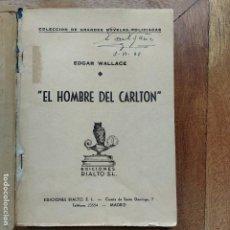 Libros antiguos: EL HOMBRE DEL CARLTON EDGAR WALLACE RIALTO 1944. Lote 193883956
