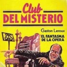 Libros antiguos: EL FANTASMA DE LA OPERA. GASTÓN LEROUX. CLUB DEL MISTERIO. Lote 194009423