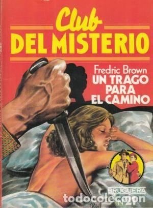UN TRAGO PARA EL CAMINO. FREDRIC BROWN. CLUB DEL MISTERIO. ¡¡COMO NUEVO!! (Libros antiguos (hasta 1936), raros y curiosos - Literatura - Terror, Misterio y Policíaco)