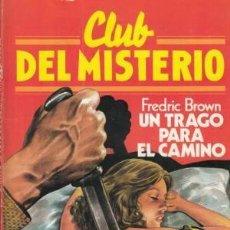 Libros antiguos: UN TRAGO PARA EL CAMINO. FREDRIC BROWN. CLUB DEL MISTERIO. ¡¡COMO NUEVO!!. Lote 194111821
