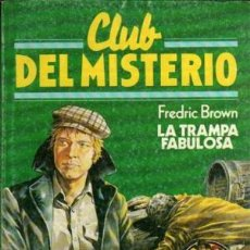 Libros antiguos: LA TRAMPA FABULOSA. FREDRIC BROWN. CLUB DEL MISTERIO. ¡¡MUY BUENO!!. Lote 194119793