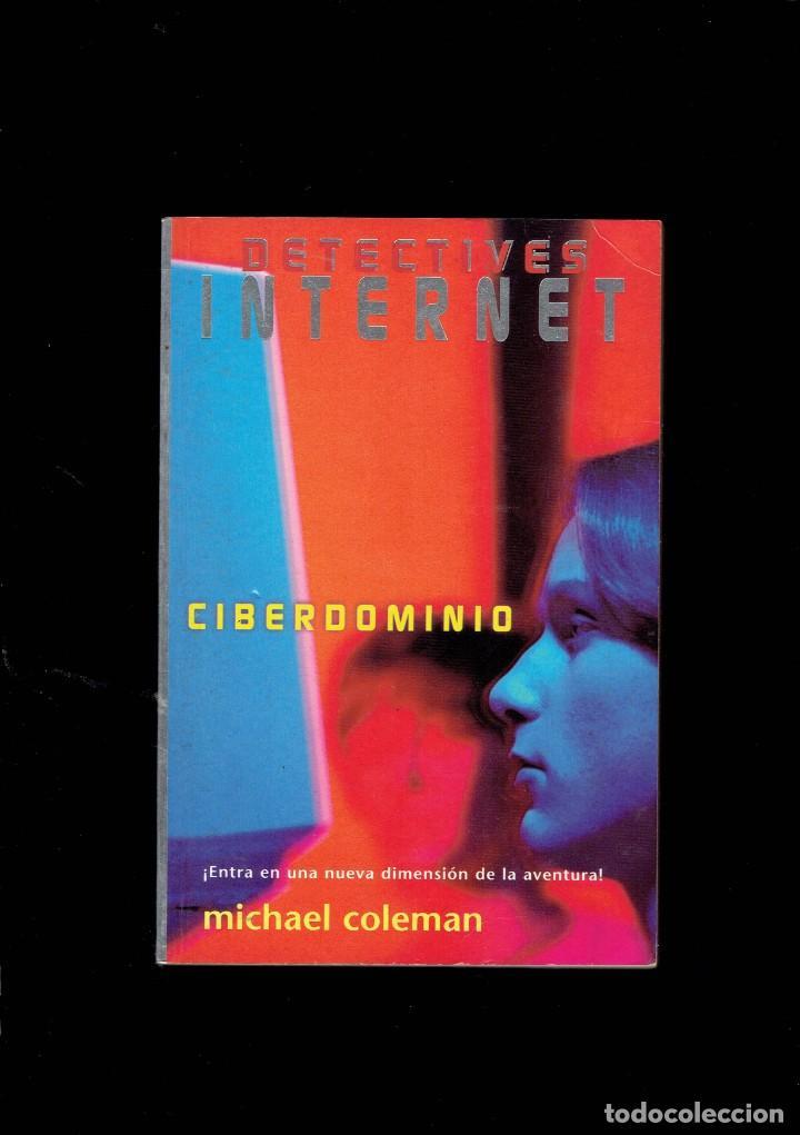DETECTIVES DE INTERNET CIBERDOMINIO N,4 POR MACHAEL COLEMAN 1 EDICION 1997 (Libros antiguos (hasta 1936), raros y curiosos - Literatura - Terror, Misterio y Policíaco)