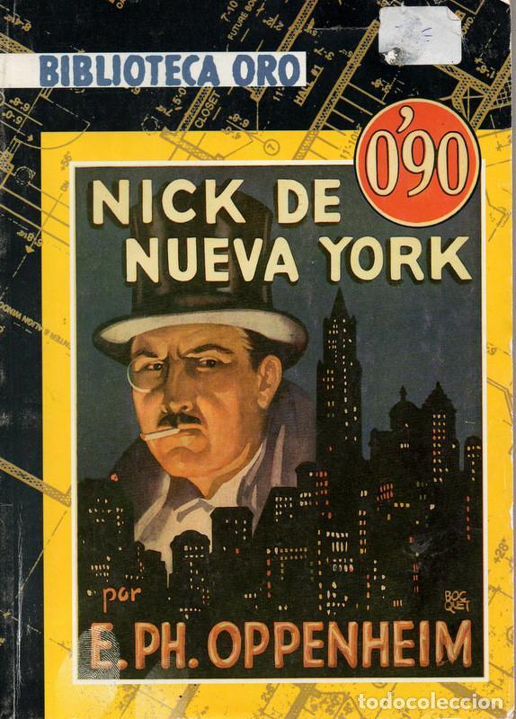 NICK DE NUEVA YORK (E. PH. OPPENHEIM) (Libros antiguos (hasta 1936), raros y curiosos - Literatura - Terror, Misterio y Policíaco)