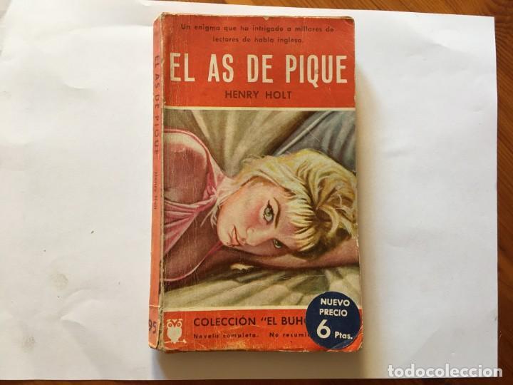 NOVELA POLICIACA COLECCION EL BUHO,Nº 95 EL AS DE PIQUE,POR HENRY HOLT (Libros antiguos (hasta 1936), raros y curiosos - Literatura - Terror, Misterio y Policíaco)