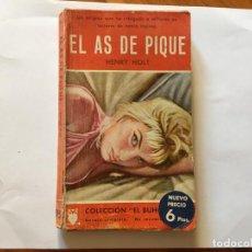 Libros antiguos: NOVELA POLICIACA COLECCION EL BUHO,Nº 95 EL AS DE PIQUE,POR HENRY HOLT. Lote 194488981