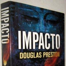 Libros antiguos: IMPACTO - DOUGLAS PRESTON. Lote 194660431