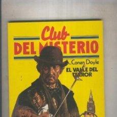 Libros antiguos: EL VALLE DEL TERROR. A. CONAN DOYLE. CLUB DEL MISTERIO. ¡¡MUY BUENO!!. Lote 194767046