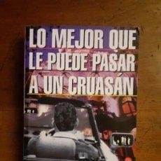 Libros antiguos: LO MEJOR QUE LE PUEDE PASAR A UN CRUASAN -PABLO TUSSET . Lote 194895665