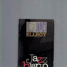 Libros antiguos: JAZZ BLANCO POR JAMES ELLROY EDICIONES B. 1 EDICION FEBRERO DE 1996. Lote 195108862