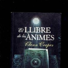 Libros antiguos: EL LLIBRE DE LES ANIMES PER GLENN COOPER 1 EDISIO SEPTIEMBRE DEL 2011 LLIBRES EN VALENCIA. Lote 195166925