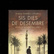 Libros antiguos: SIS DIES DE DESEMBRE UN NOU CAS DE L,INSPECTOR MASCARELL PER JORDI SIERRA I FABRA 2013. Lote 195167385