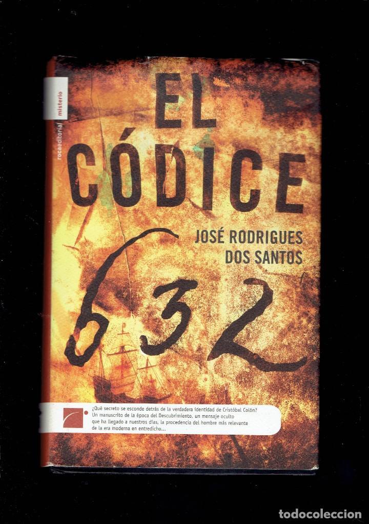 EL CODICE 632 POR JOSE RODRIGUES DOS SANTOS EDITORIAL ROCA 1 EDICION JUNIO 2006 (Libros antiguos (hasta 1936), raros y curiosos - Literatura - Terror, Misterio y Policíaco)