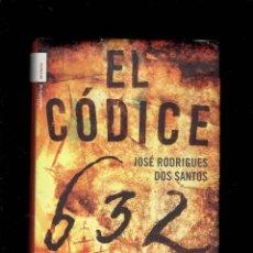 Libros antiguos: EL CODICE 632 POR JOSE RODRIGUES DOS SANTOS EDITORIAL ROCA 1 EDICION JUNIO 2006. Lote 195168862