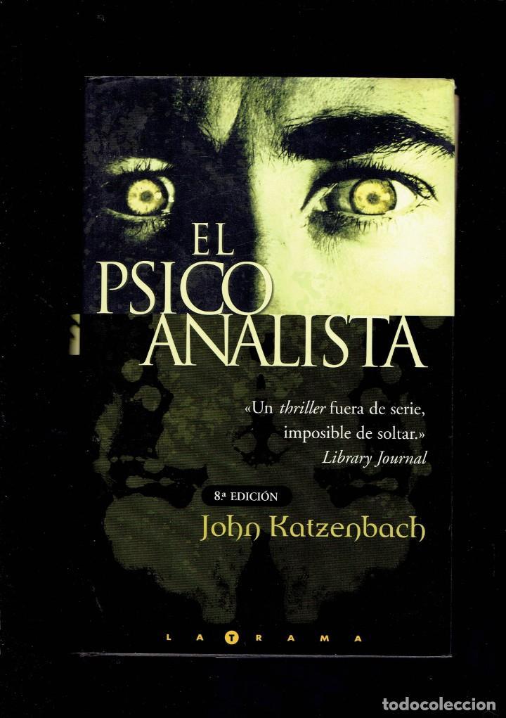 EL PSICOANALISTA POR JOHN KATZENBACH 8 EDICION 2004 COLECCION LA TRAMA (Libros antiguos (hasta 1936), raros y curiosos - Literatura - Terror, Misterio y Policíaco)