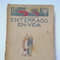 Libros antiguos: ENTERRADO EN VIDA. BENNET ANTONIO. 1921. Lote 195364643