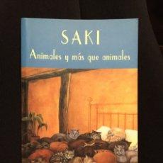Libros antiguos: SAKI . ANIMALES Y MAS QUE ANIMALES.EL CLUB DIOGENES . VALDEMAR.. Lote 195415740