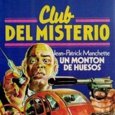 Libros antiguos: UN MONTÓN DE HUESOS. JEAN PATRICK MANCHETTE. CLUB DEL MISTERIO. ¡¡BUENO!!. Lote 195424476