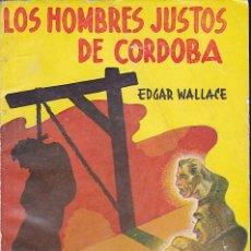 Libros antiguos: NOVELA COLECCION SERIE AMARILLA TOR ARGENTINA LOS HOMBRES JUSTOS DE CORDOBA EDGAR WALLACE . Lote 196194295