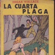 Libros antiguos: NOVELA COLECCION SERIE AMARILLA TOR ARGENTINA LA CUARTA PLAGA EDGAR WALLACE . Lote 196194342
