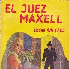 Libros antiguos: NOVELA COLECCION SERIE AMARILLA TOR ARGENTINA EL JUEZ MAXELL EDGAR WALLACE . Lote 196194451