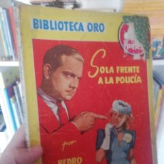 Libros antiguos: PEDRO GUIRAO. SOLA FRENTE A LA POLICIA. BIBLIOTECA ORO. SER. AMARILLA. Lote 197439286