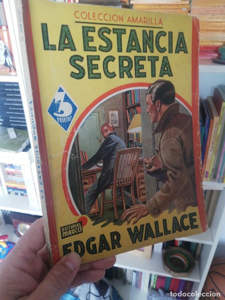 EDGAR WALLACE. LA ESTANCIA SECRETA. COL. AMARILLA. MAUCCI (Libros antiguos (hasta 1936), raros y curiosos - Literatura - Terror, Misterio y Policíaco)