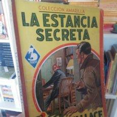 Libros antiguos: EDGAR WALLACE. LA ESTANCIA SECRETA. COL. AMARILLA. MAUCCI. Lote 197439660