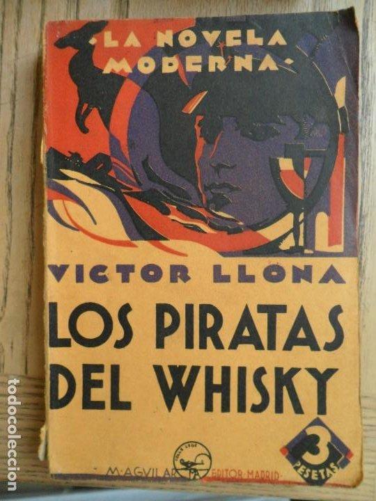 LOS PIRATAS DEL WHISKY, VICTOR LLONA. AGUILAR 1929 (Libros antiguos (hasta 1936), raros y curiosos - Literatura - Terror, Misterio y Policíaco)