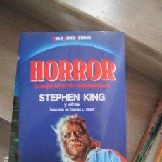 Libros antiguos: HORROR. LO MEJOR DEL TERROR CONTEMPORANEO. STEPHEN KING Y OTROS. MARTINEZ ROCA GRAN SUPER TERROR NUE. Lote 197783913