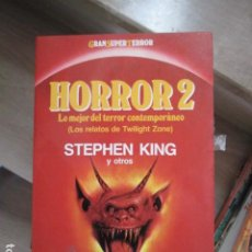 Libros antiguos: HORROR 2 STEPHEN KING Y OTROS GRAN SUPER TERROR LO MEJOR DEL TERROR CONTEMPORÁNEO MARTÍNEZ ROCA NUEV. Lote 197784012