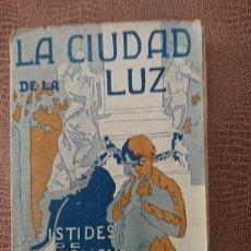 Libros antiguos: LA CIUDAD DE LA LUZ. Lote 198595082