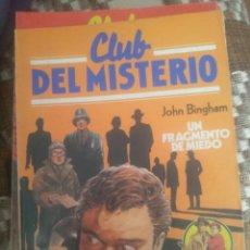 Libri antichi: Nº -109 .- INTERESANTE NOVELA DEL CLUB DEL MISTERIO 1983 .- UN FRAGMENTO DE MIEDO - JOHN BINGHAM. Lote 201246515